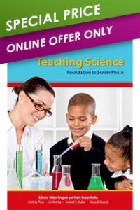 TEACHING SCIENCE: FOUNDATION TO SENIOR PHASE
