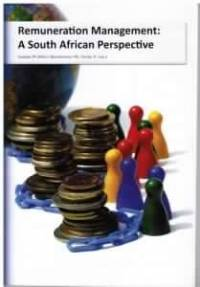 REMUNERATION MANAGEMENT: A SA PERSPECTIVE