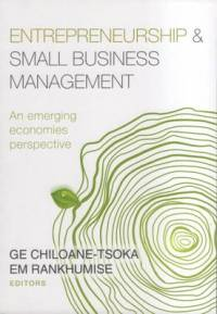 ENTREPRENEURSHIP AND SMALL BUSINESS MANAGEMENT: AN EMERGING ECONOMIES PERSPECTIVE