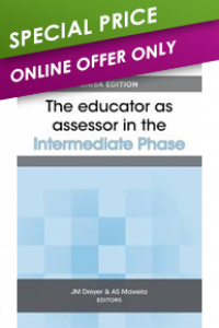 EDUCATOR AS ASSESSOR IN THE INTERMEDIATE PHASE