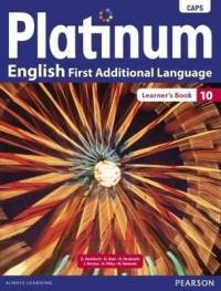 PLATINUM ENGLISH FIRST ADDITIONAL LANGUAGE GR 10 (LEARNER BOOK) (CAPS)