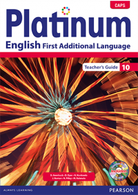 PLATINUM ENGLISH FIRST ADDITIONAL LANGUAGE GR 10 (TEACHERS GUIDE) (CAPS)