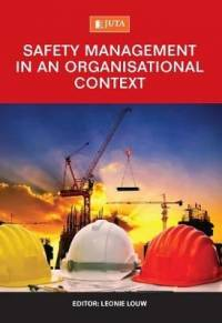SAFETY MANAGEMENT IN AN ORGANISATIONAL CONTEXT