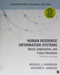 HUMAN RESOURCE INFORMATION SYSTEMS: BASICS APPLICATIONS AND FUTURE DIRECTIONS